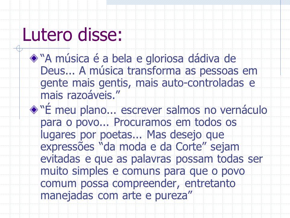 Lutero disse: