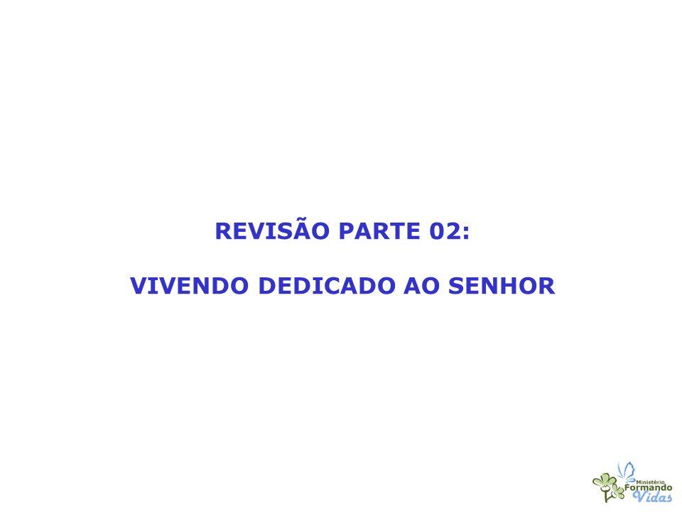 VIVENDO DEDICADO AO SENHOR