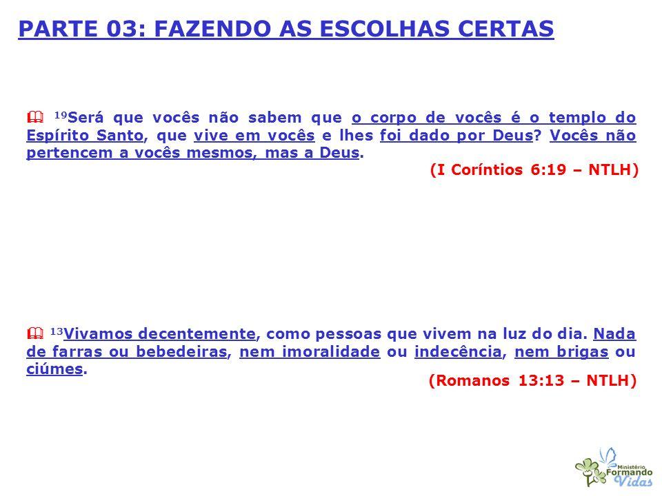 PARTE 03: FAZENDO AS ESCOLHAS CERTAS