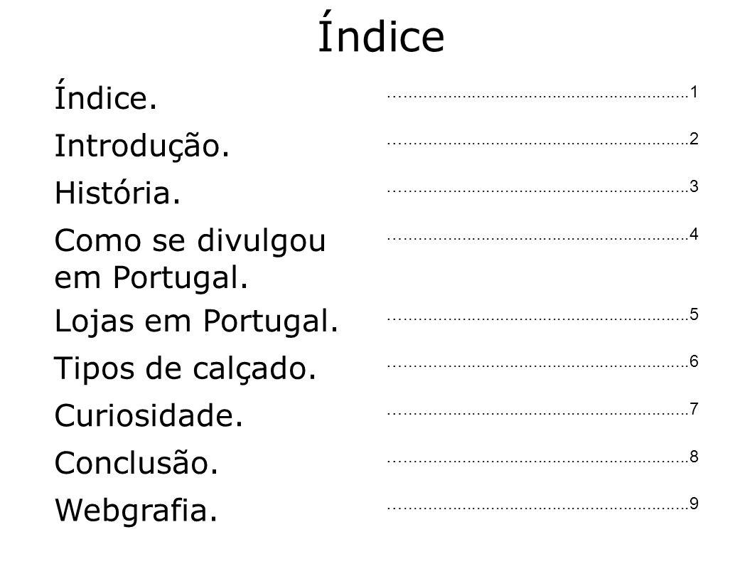 Índice Índice. Introdução. História. Como se divulgou em Portugal.