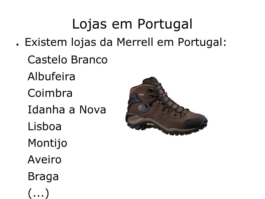 Lojas em Portugal Existem lojas da Merrell em Portugal: Castelo Branco