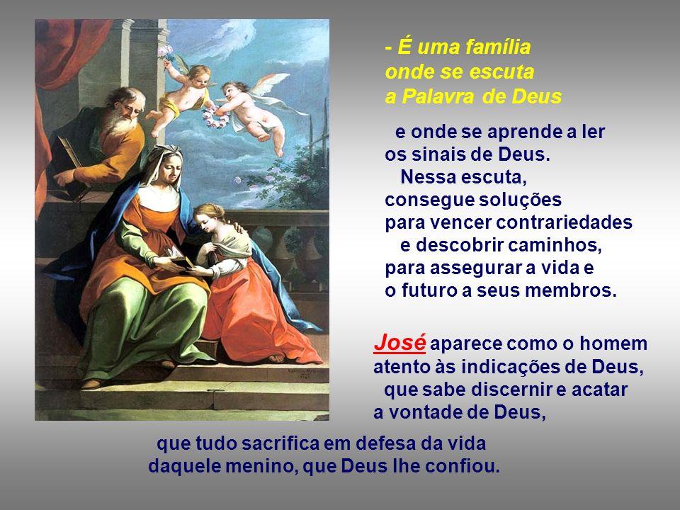 José aparece como o homem atento às indicações de Deus,