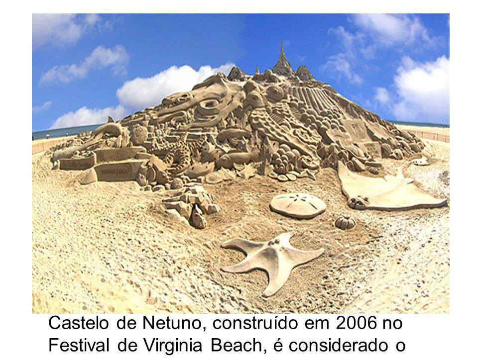 Castelo de Netuno, construído em 2006 no Festival de Virginia Beach, é considerado o maior castelo de areia do mundo