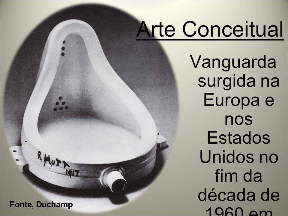 Arte Conceitual Vanguarda surgida na Europa e nos Estados Unidos no fim da década de 1960 em meados dos anos 1970.