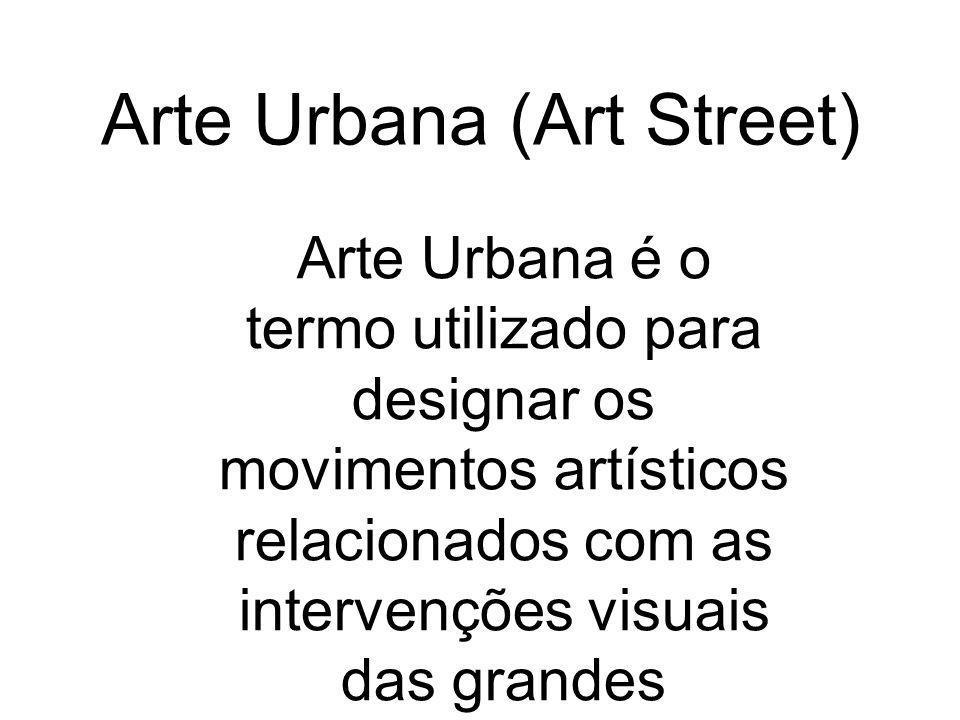 Arte Urbana (Art Street)