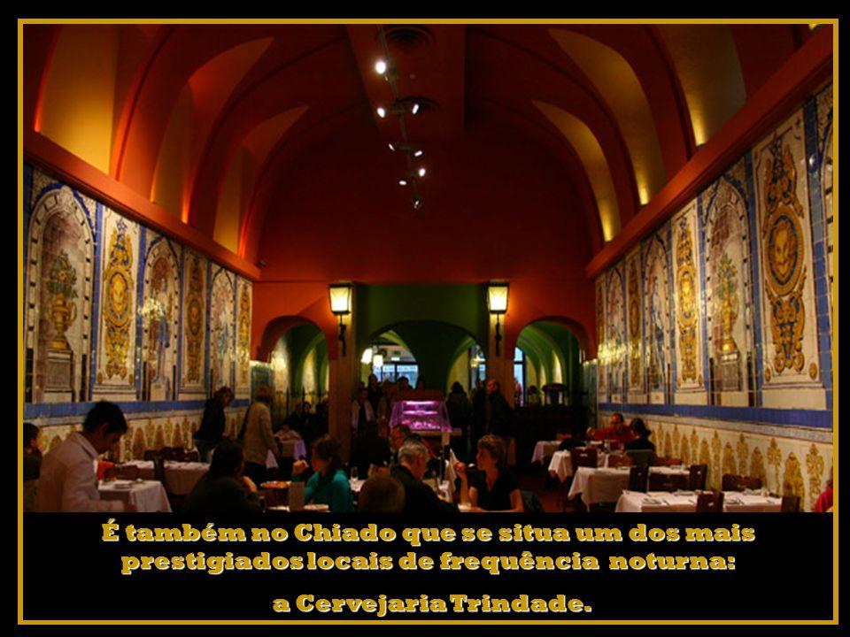 É também no Chiado que se situa um dos mais prestigiados locais de frequência noturna: