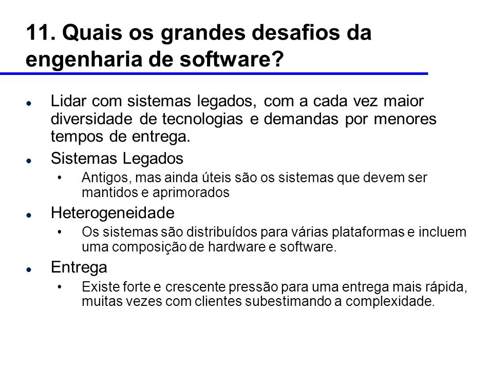 11. Quais os grandes desafios da engenharia de software