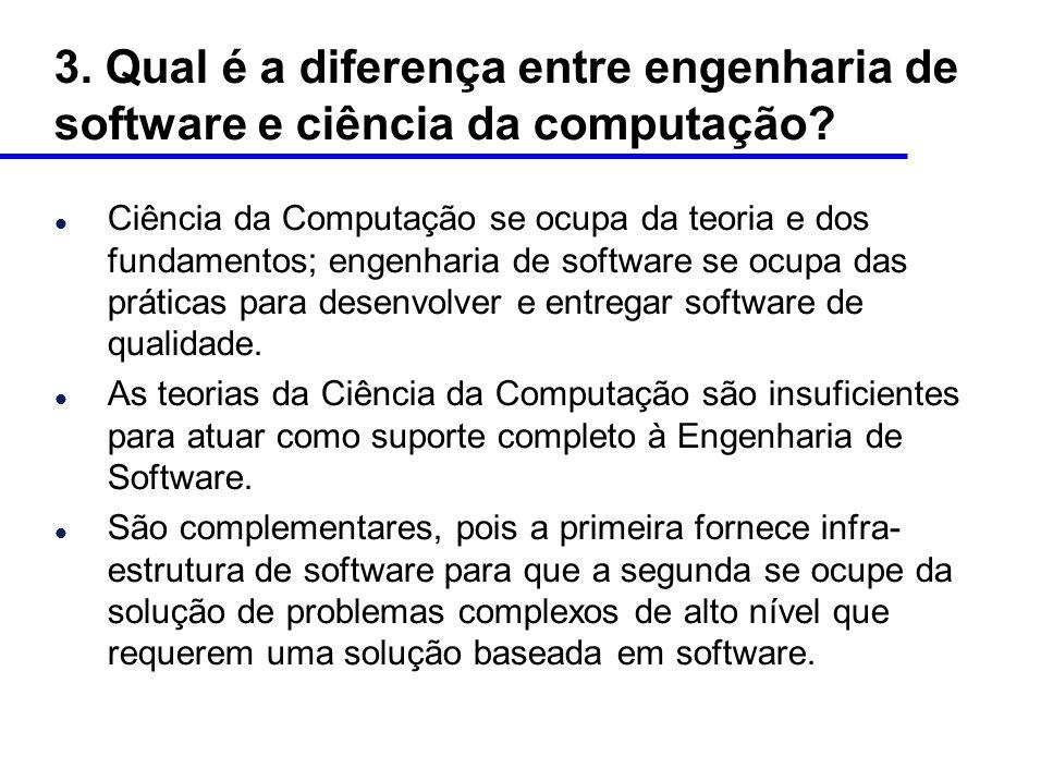 3. Qual é a diferença entre engenharia de software e ciência da computação