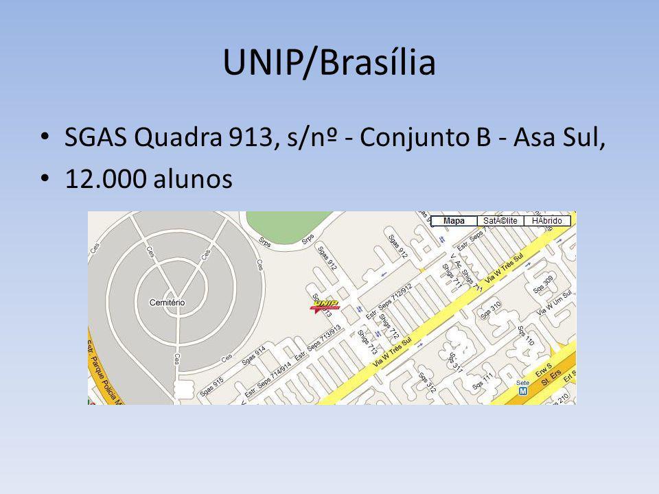 UNIP/Brasília SGAS Quadra 913, s/nº - Conjunto B - Asa Sul,