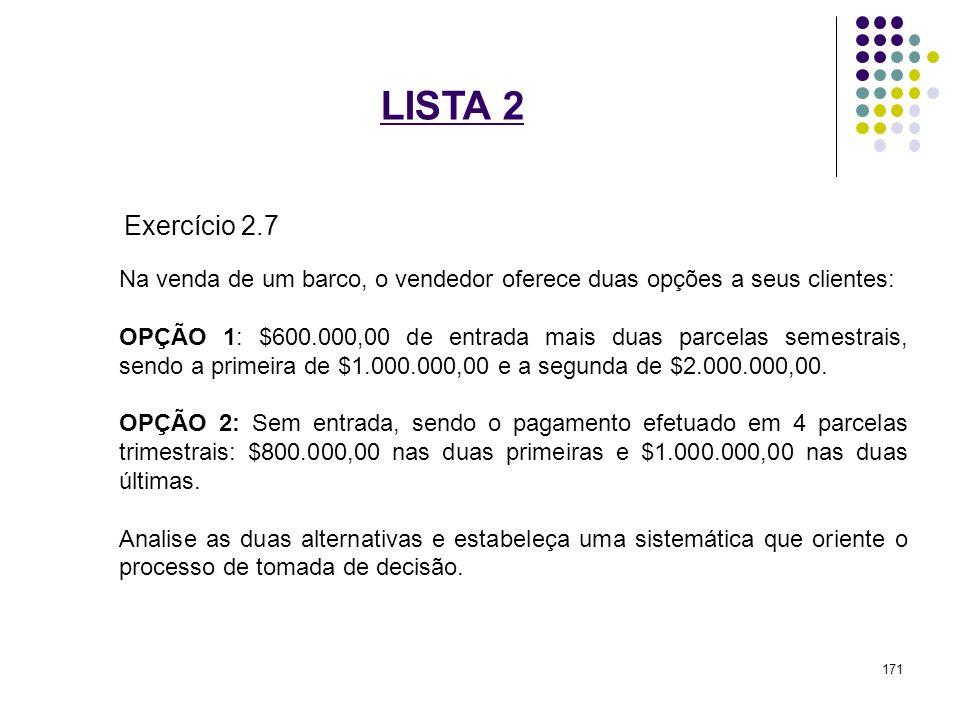 LISTA 2 Exercício 2.7. Na venda de um barco, o vendedor oferece duas opções a seus clientes:
