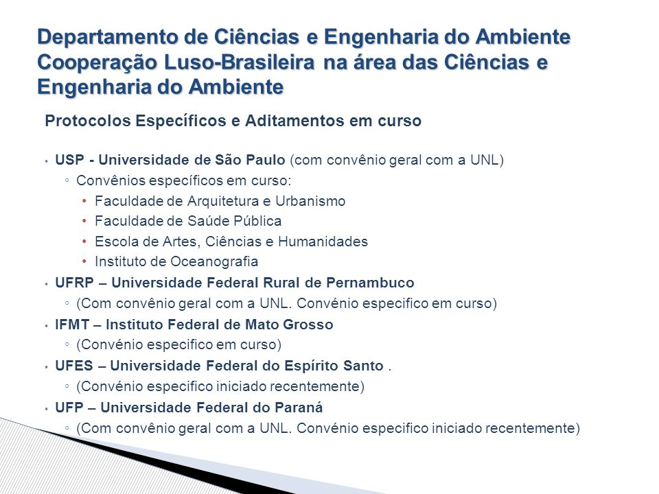 Departamento de Ciências e Engenharia do Ambiente Cooperação Luso-Brasileira na área das Ciências e Engenharia do Ambiente