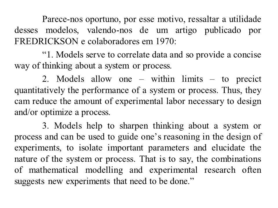 Parece-nos oportuno, por esse motivo, ressaltar a utilidade desses modelos, valendo-nos de um artigo publicado por FREDRICKSON e colaboradores em 1970: