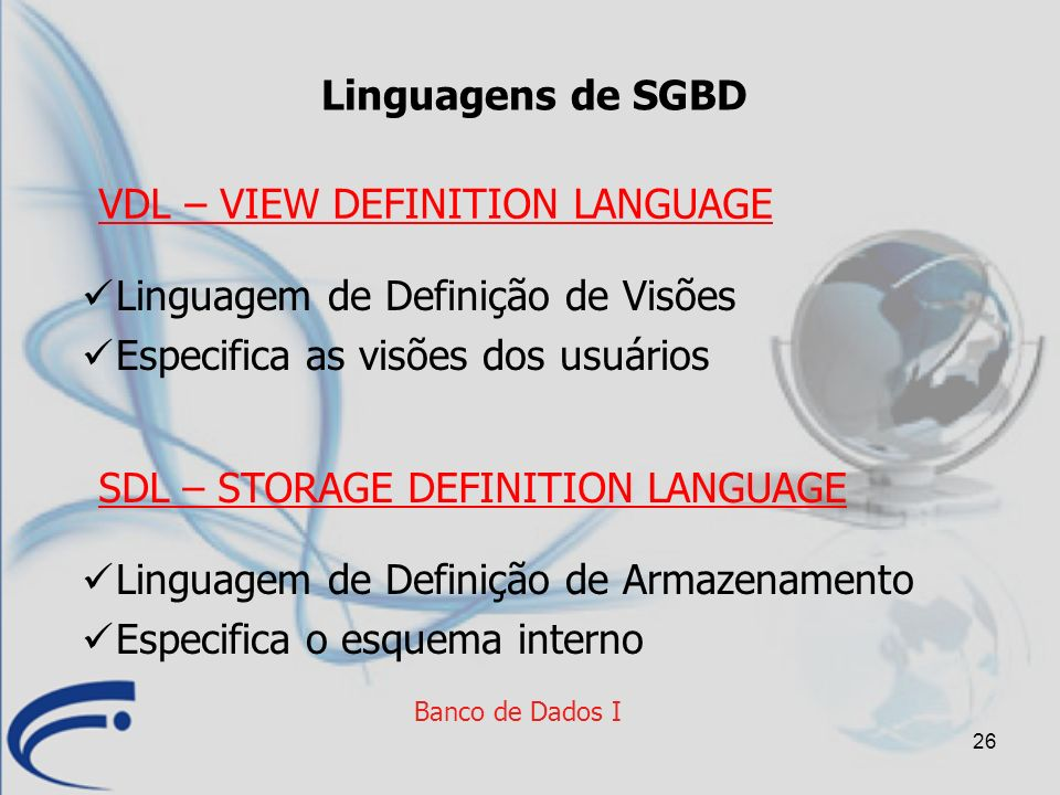 VDL – VIEW DEFINITION LANGUAGE