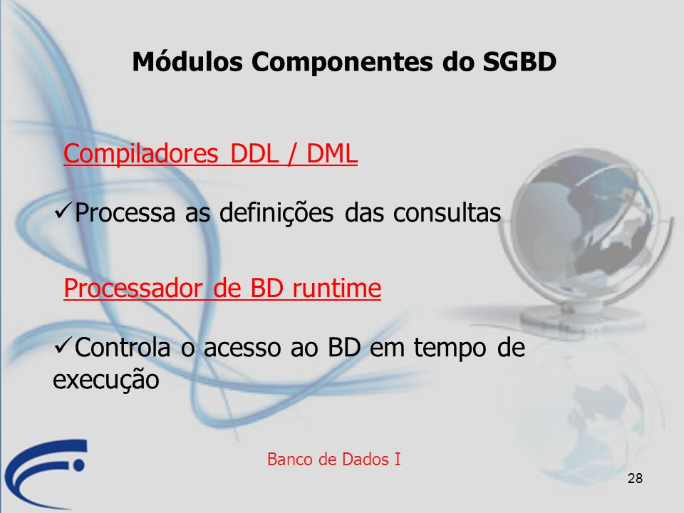 Módulos Componentes do SGBD