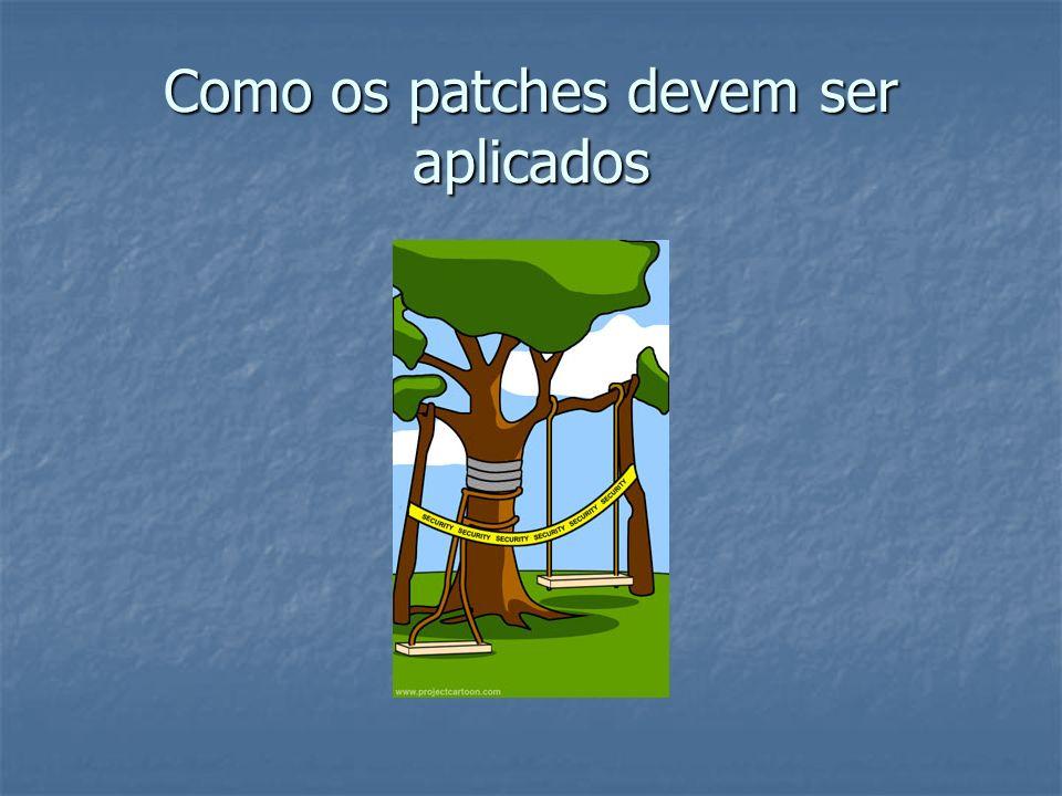 Como os patches devem ser aplicados