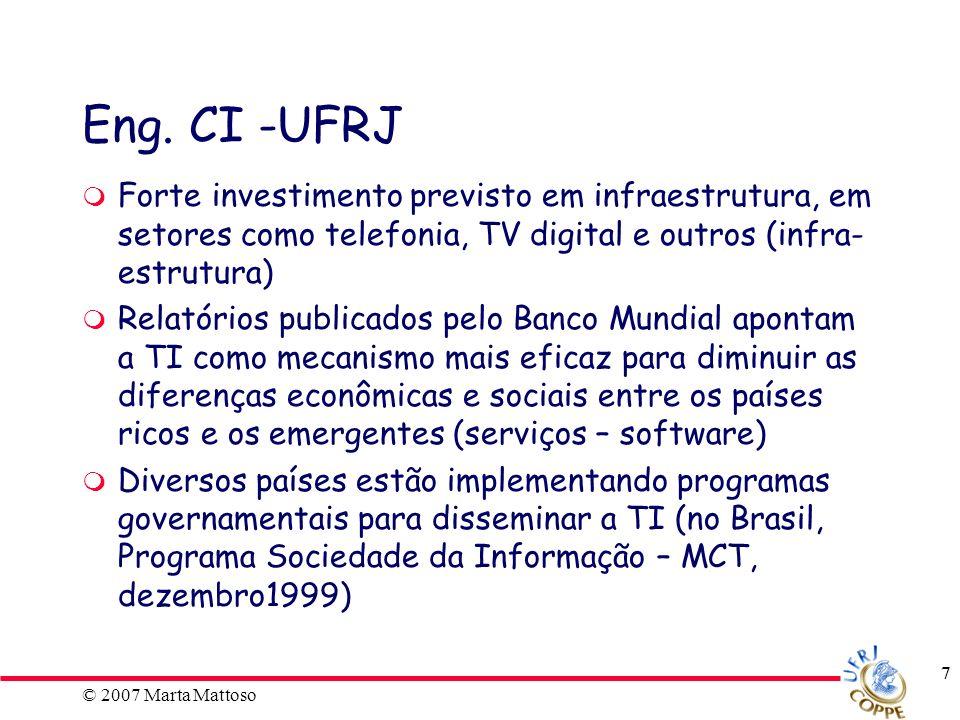 ECI Eng. CI -UFRJ. Forte investimento previsto em infraestrutura, em setores como telefonia, TV digital e outros (infra-estrutura)