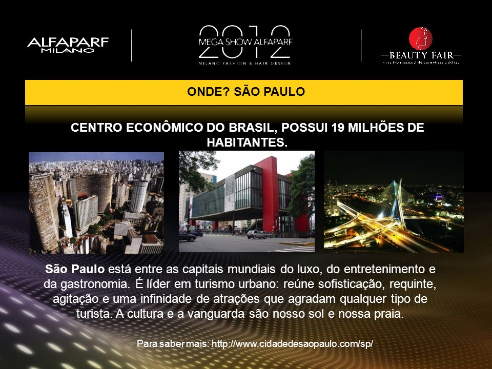 CENTRO ECONÔMICO DO BRASIL, POSSUI 19 MILHÕES DE HABITANTES.