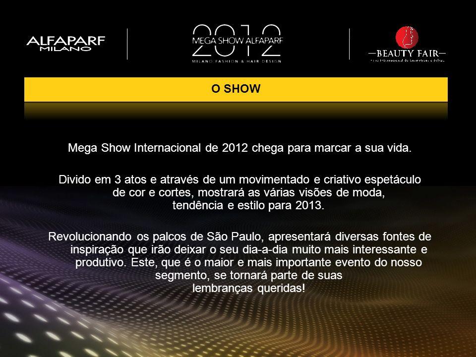 Mega Show Internacional de 2012 chega para marcar a sua vida.