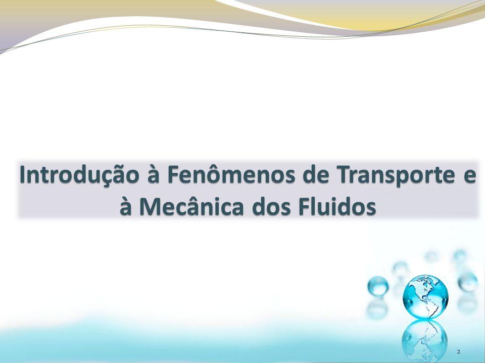 Introdução à Fenômenos de Transporte e à Mecânica dos Fluidos