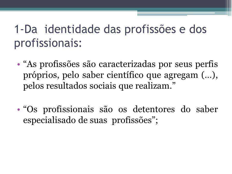 1-Da identidade das profissões e dos profissionais: