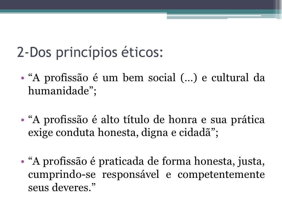 2-Dos princípios éticos: