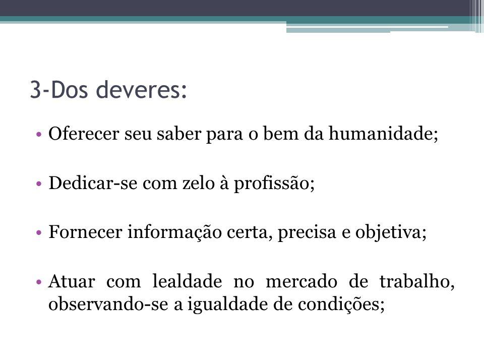 3-Dos deveres: Oferecer seu saber para o bem da humanidade;