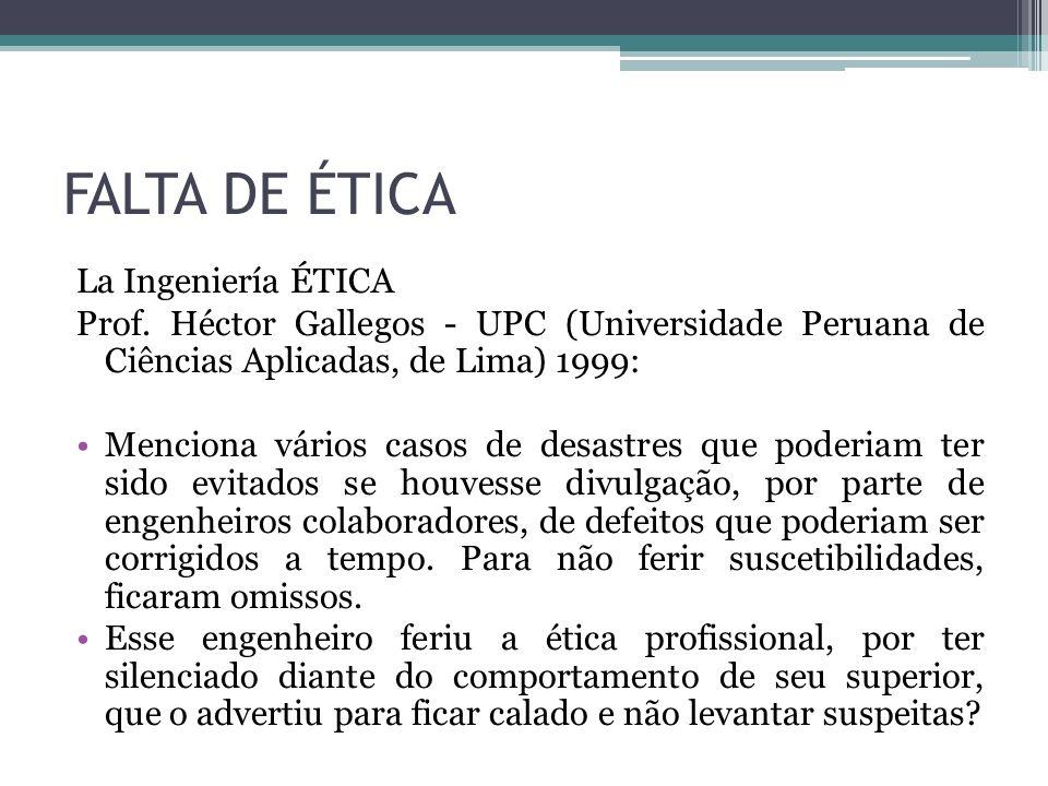 FALTA DE ÉTICA La Ingeniería ÉTICA