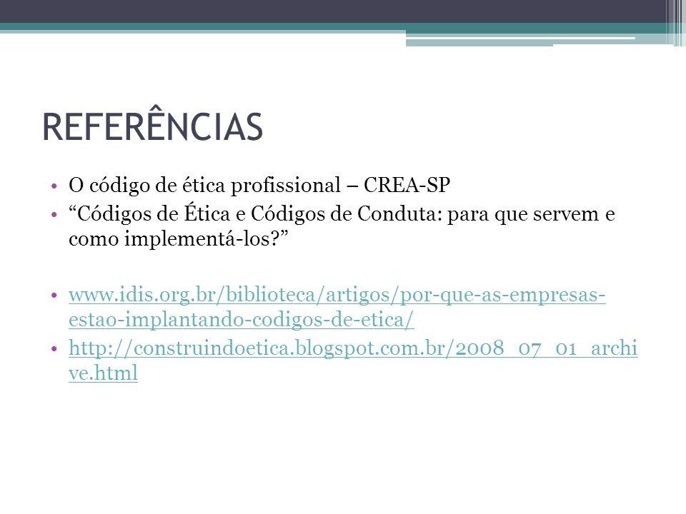 REFERÊNCIAS O código de ética profissional – CREA-SP