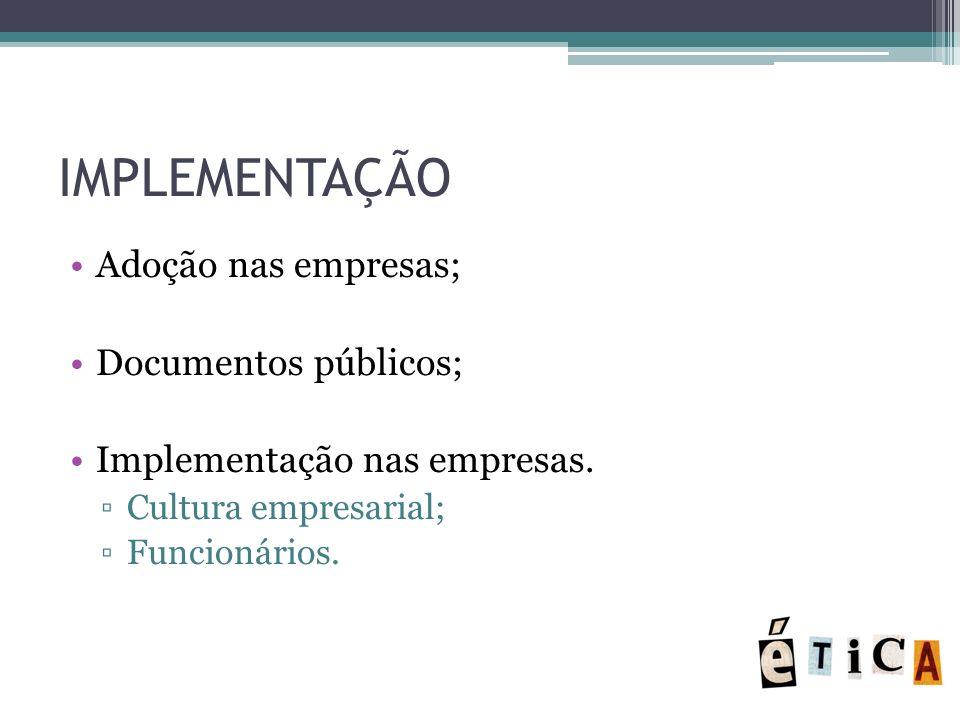 IMPLEMENTAÇÃO Adoção nas empresas; Documentos públicos;