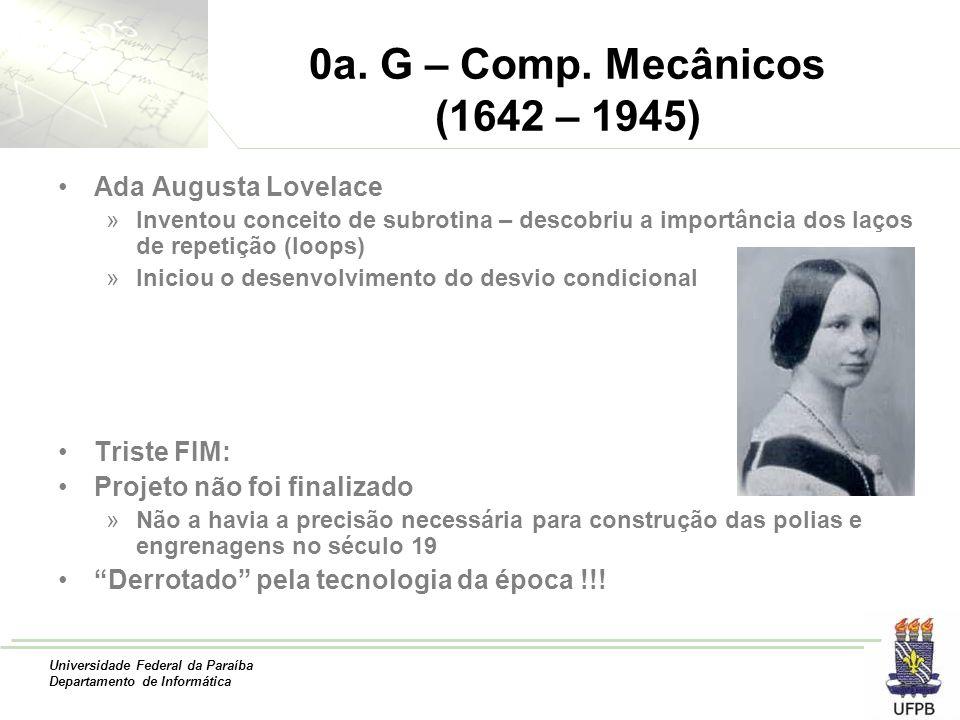0a. G – Comp. Mecânicos (1642 – 1945) Ada Augusta Lovelace Triste FIM: