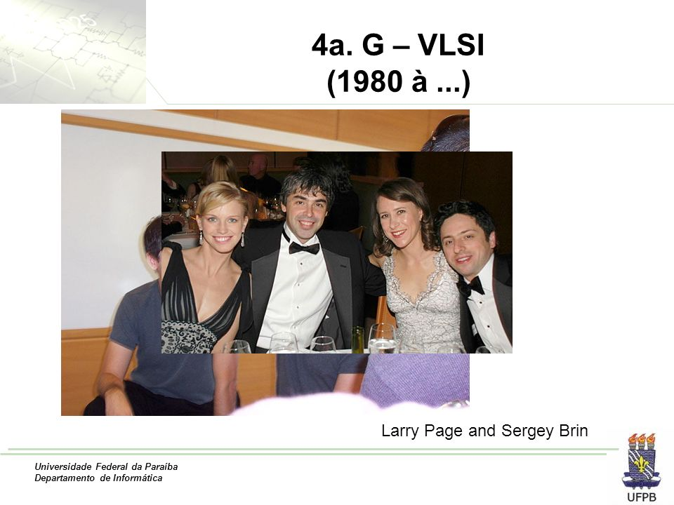 4a. G – VLSI (1980 à ...) Larry Page and Sergey Brin