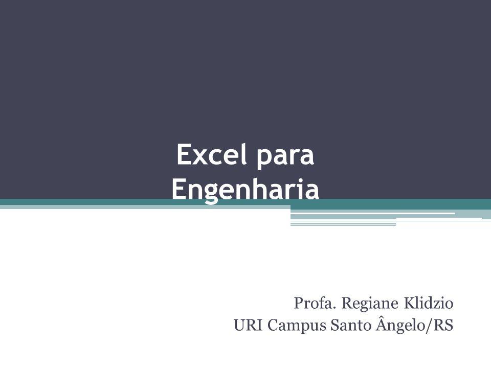 Profa. Regiane Klidzio URI Campus Santo Ângelo/RS