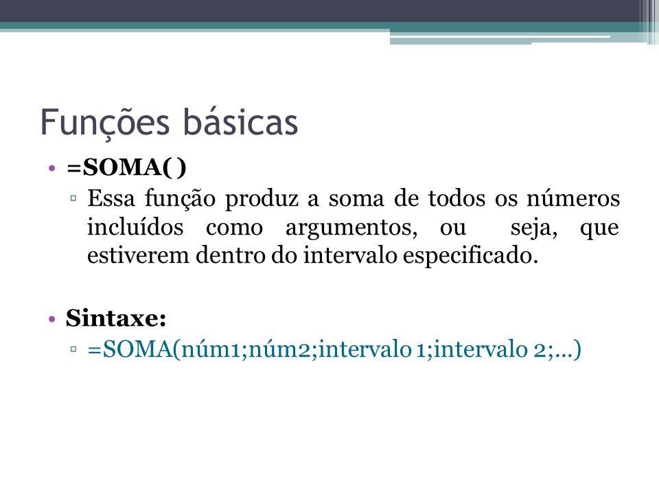 Funções básicas =SOMA( )