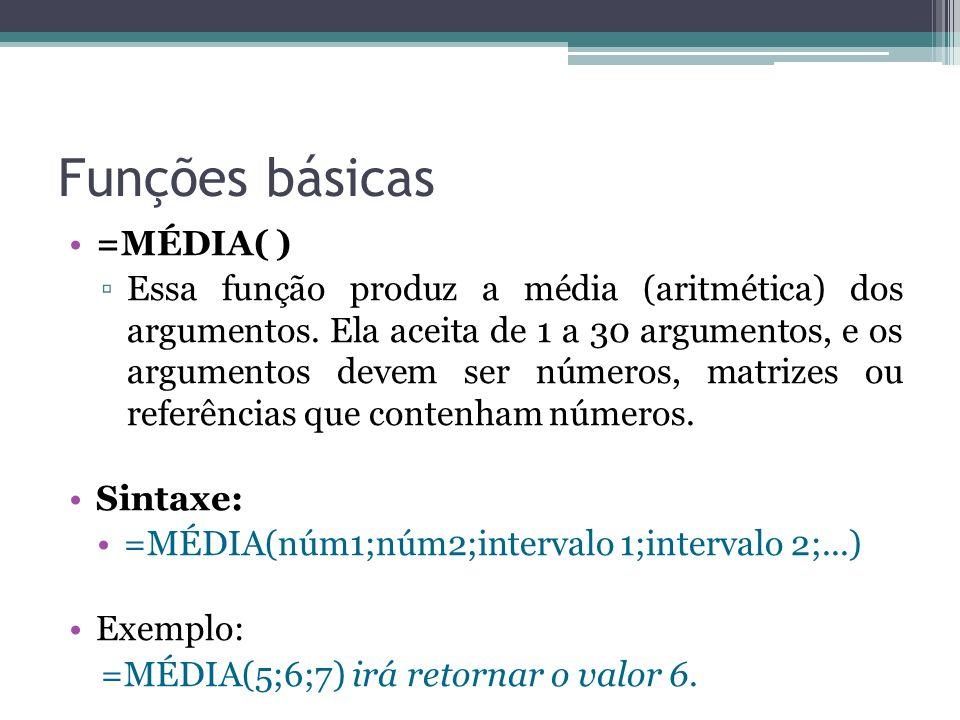 Funções básicas =MÉDIA( )