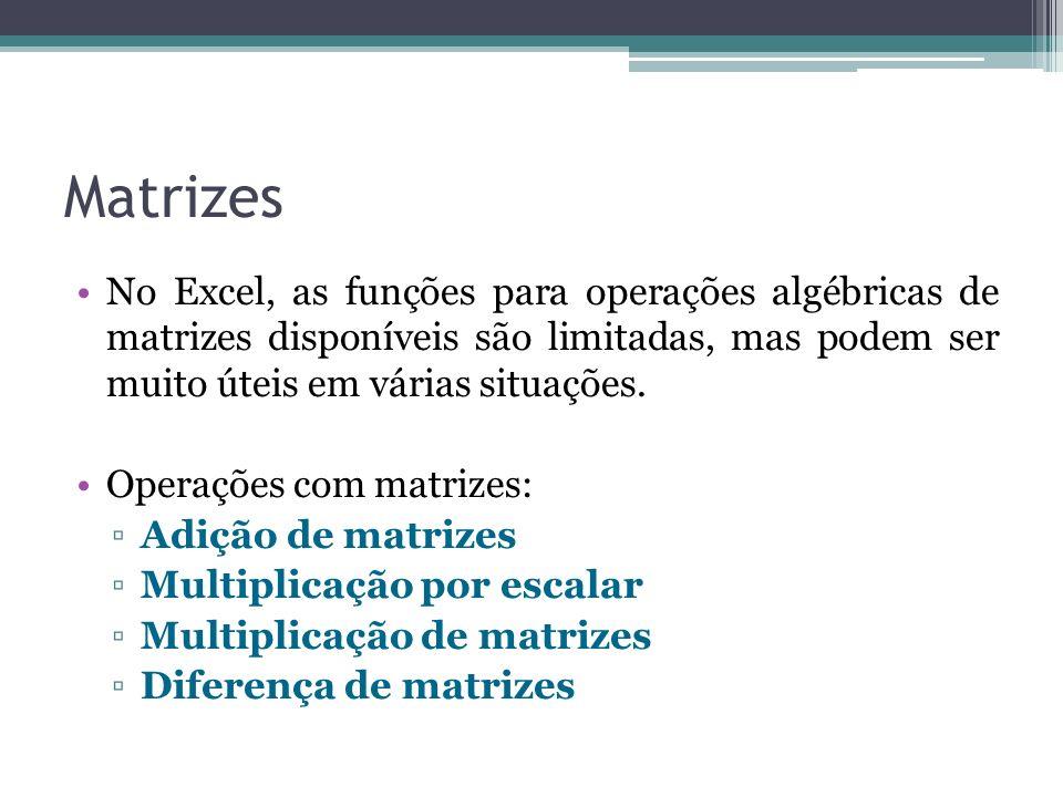 Matrizes No Excel, as funções para operações algébricas de matrizes disponíveis são limitadas, mas podem ser muito úteis em várias situações.