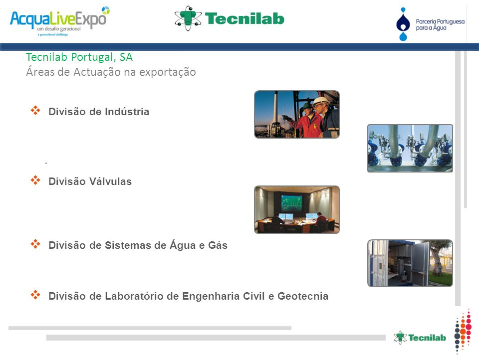 . Tecnilab Portugal, SA Áreas de Actuação na exportação