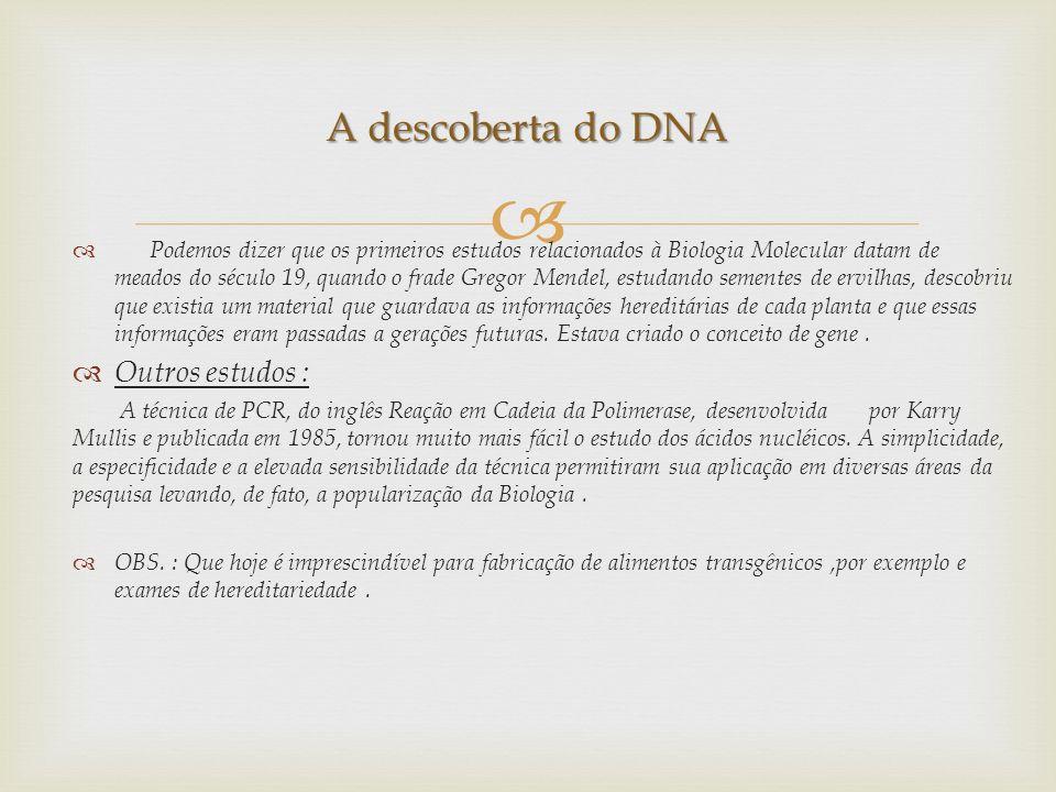 A descoberta do DNA Outros estudos :