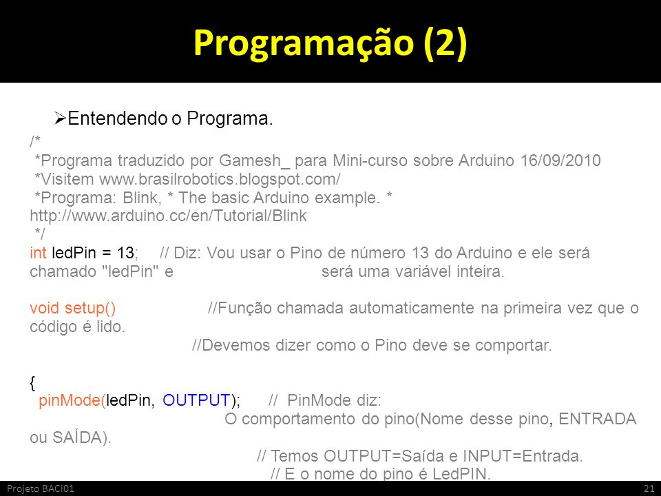 Programação (2) Entendendo o Programa. /*