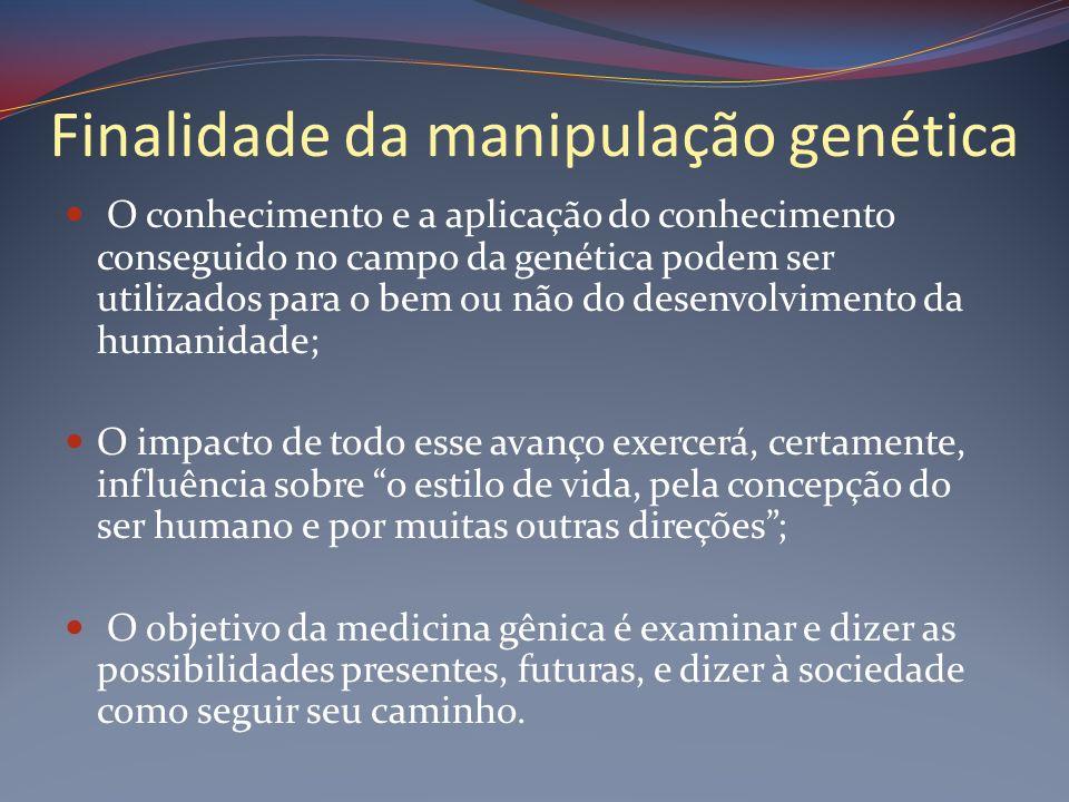 Finalidade da manipulação genética
