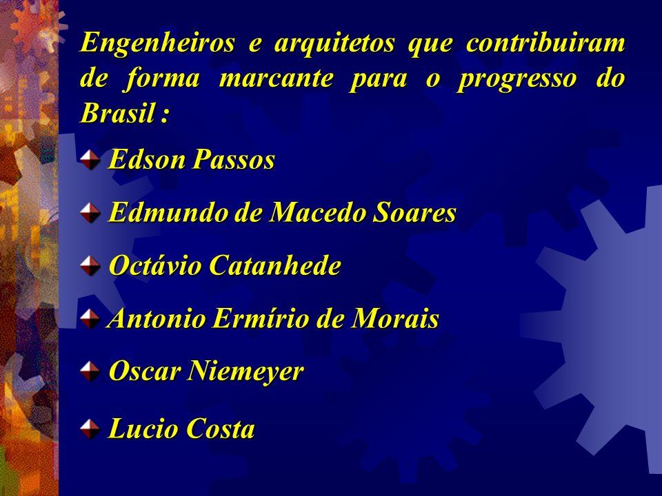 Engenheiros e arquitetos que contribuiram de forma marcante para o progresso do Brasil :