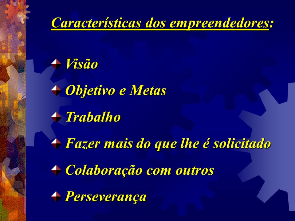 Características dos empreendedores: