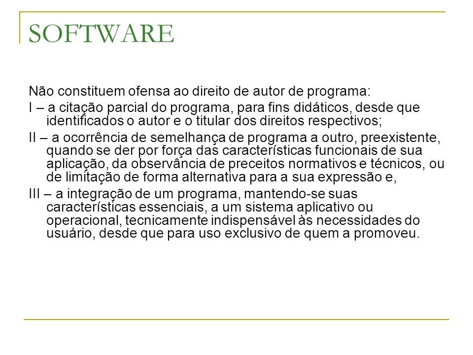 SOFTWARE Não constituem ofensa ao direito de autor de programa: