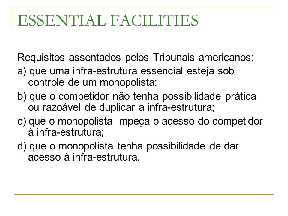ESSENTIAL FACILITIES Requisitos assentados pelos Tribunais americanos: