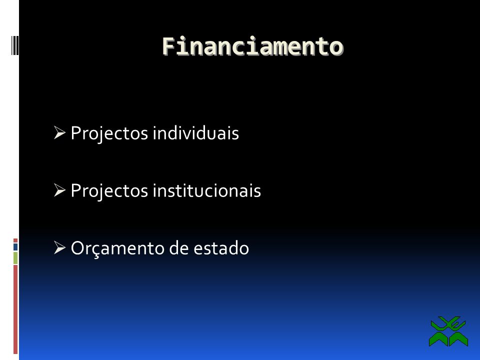 Financiamento Projectos individuais Projectos institucionais
