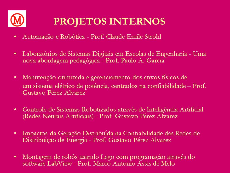 PROJETOS INTERNOS Automação e Robótica - Prof. Claude Emile Strohl