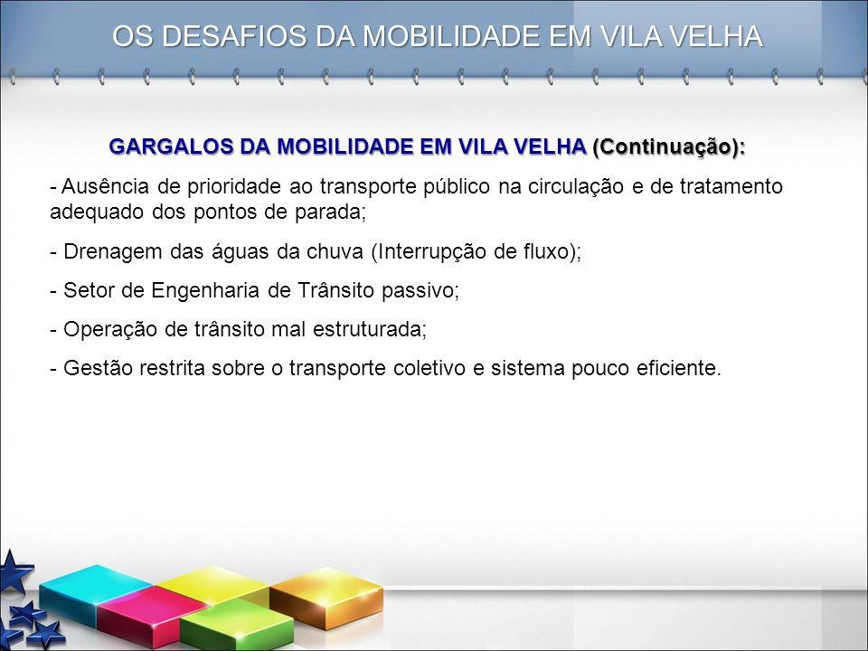 GARGALOS DA MOBILIDADE EM VILA VELHA (Continuação):