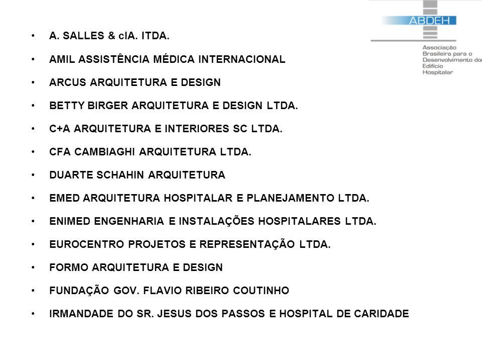 A. SALLES & cIA. lTDA. AMIL ASSISTÊNCIA MÉDICA INTERNACIONAL. ARCUS ARQUITETURA E DESIGN. BETTY BIRGER ARQUITETURA E DESIGN LTDA.