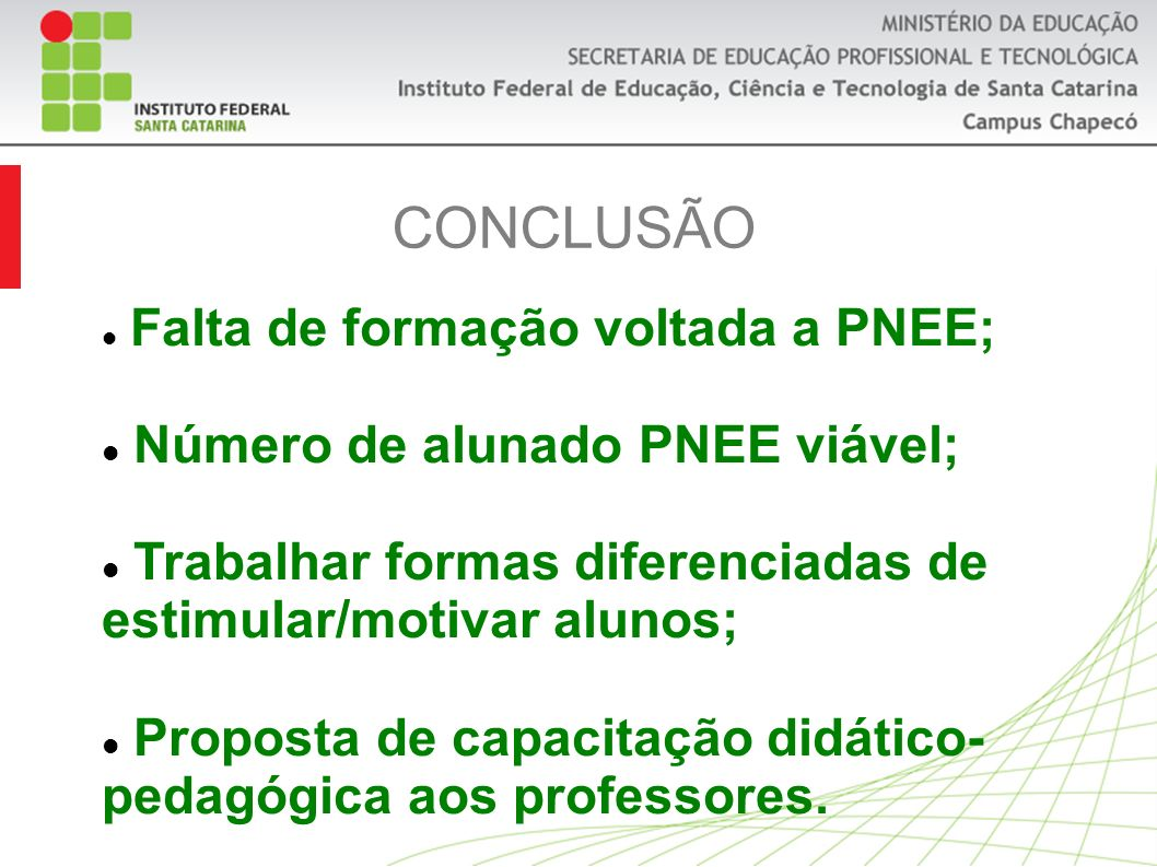 CONCLUSÃO Número de alunado PNEE viável;