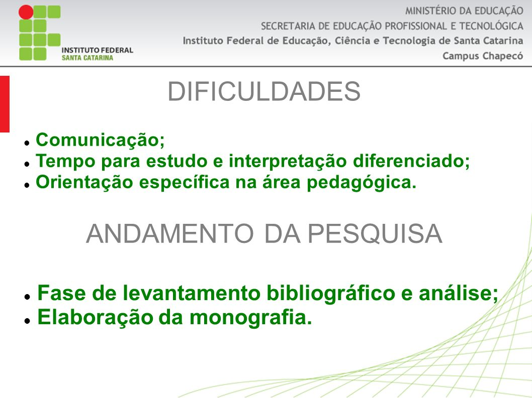DIFICULDADES ANDAMENTO DA PESQUISA
