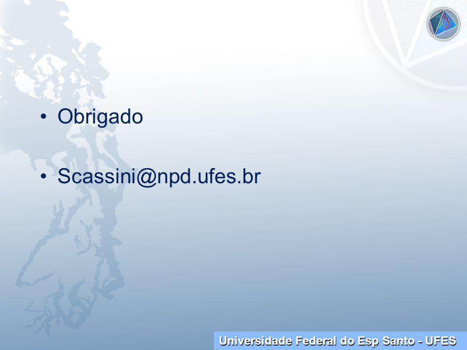 Obrigado Scassini@npd.ufes.br